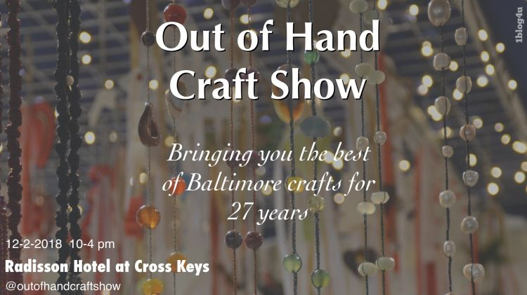OUT OF HAND Craft Show 2018 - Baltimore, MD