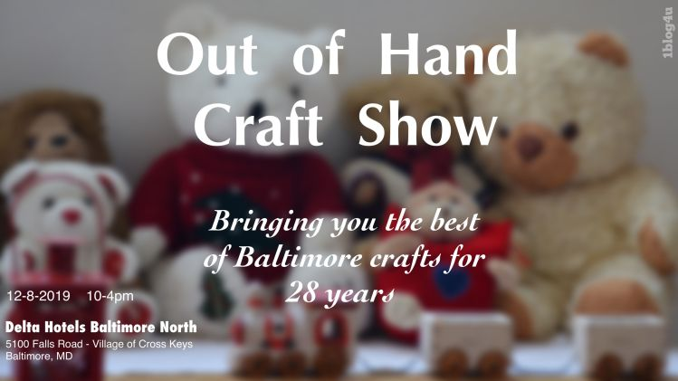 OUT OF HAND Craft Show 2019 - Baltimore, MD